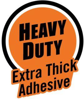 heavy duty extra thick adhesive