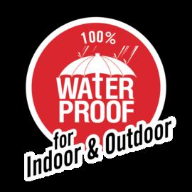 100% Waterproof for indoor and outdoor