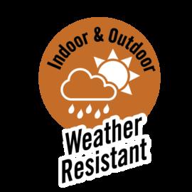 indoor and outdoor Weather resistant