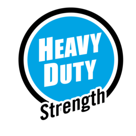 Heavy duty strength