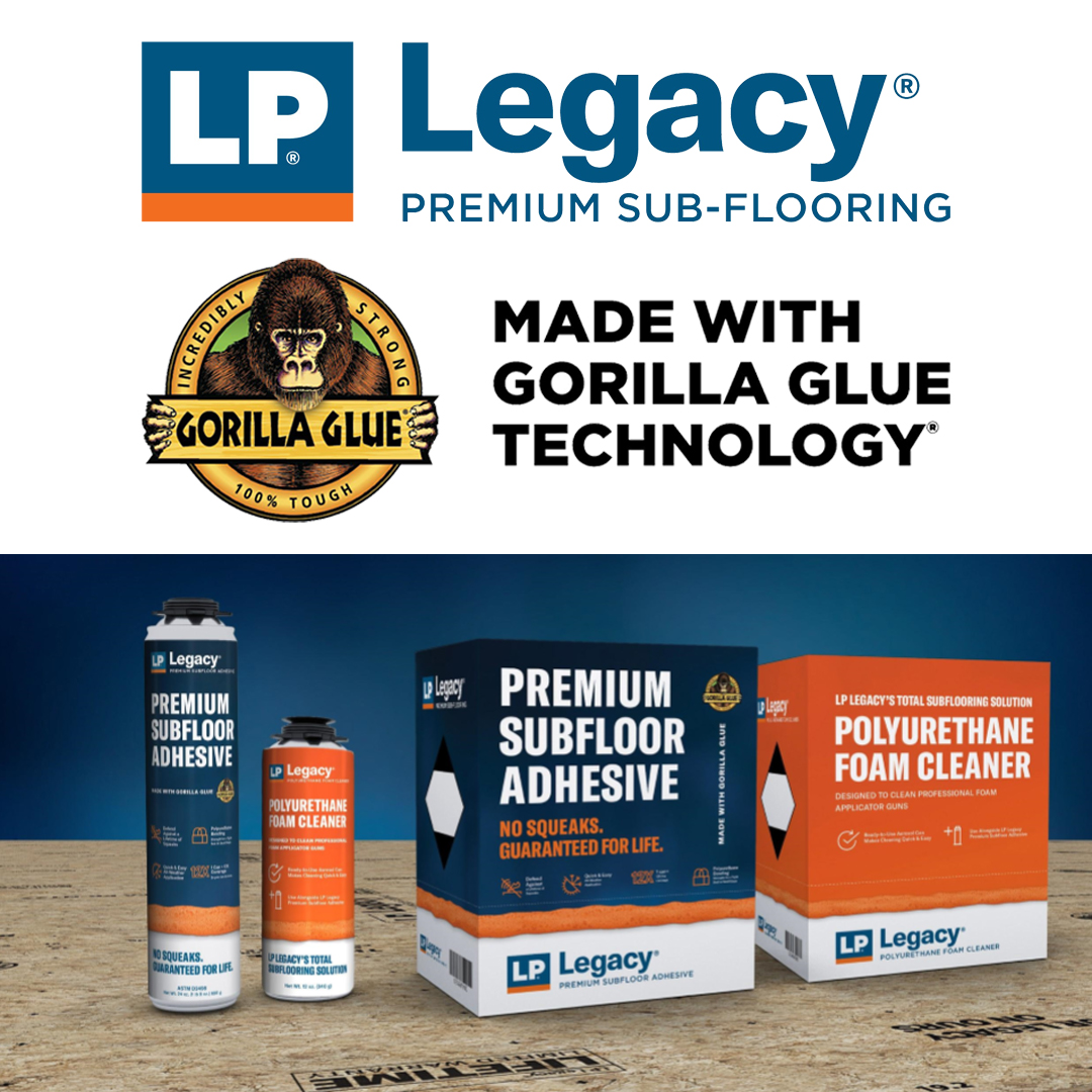 Legacy premium sub-flooring made with Gorilla Glue technology
