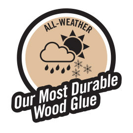 All weather - our most durable wood glue