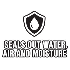 seals out water, air, and moisture