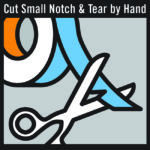 cut small notch and tear by hand